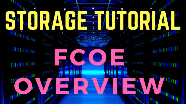 FCoE Fibre Channel over Ethernet tutorial