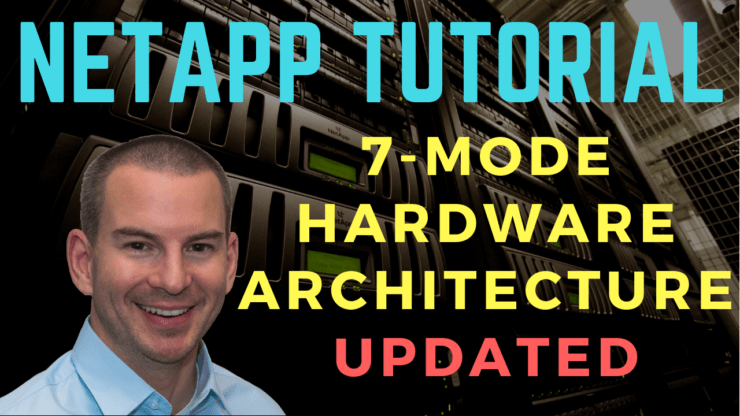 NetApp 7-Mode Hardware Architecture Tutorial
