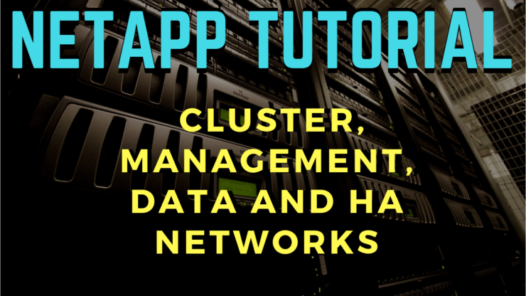 NetApp Cluster, Management, Data and HA Networks Tutorial