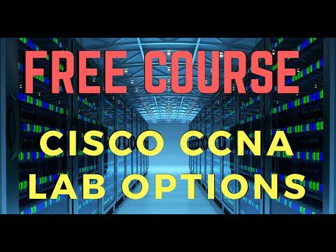 Free Cisco CCNA Course - Lab Options