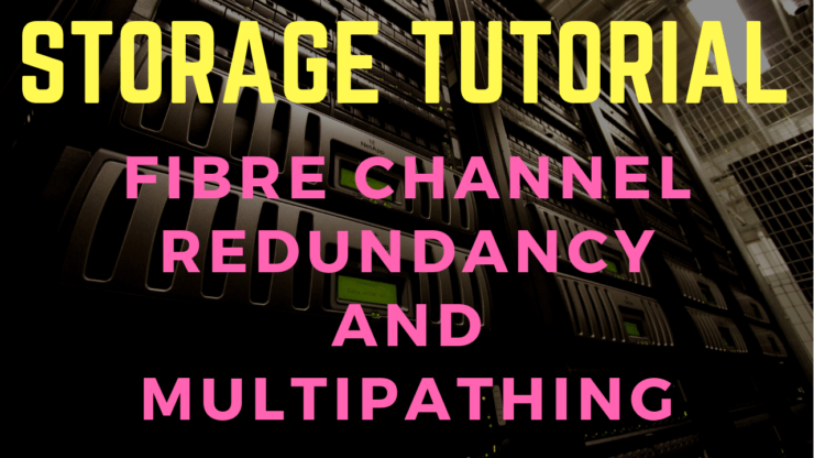 Fibre Channel SAN Part 4 - Redundancy and Multipathing