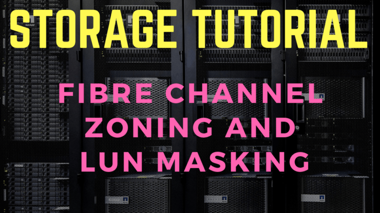 Fibre Channel Zoning and LUN Masking