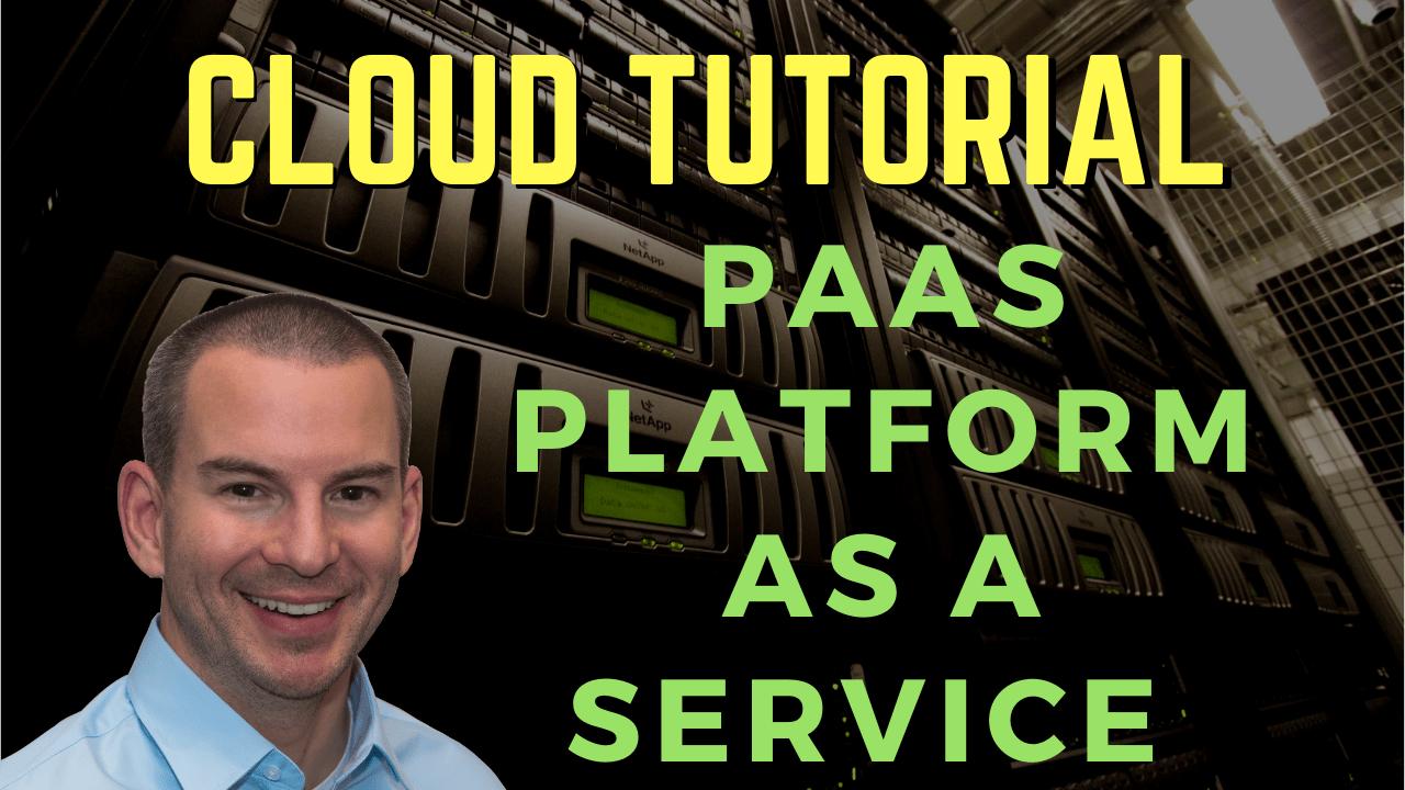 Cloud PaaS Platform as a Service Tutorial