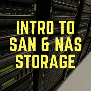 Intro to SAN and NAS Storage course