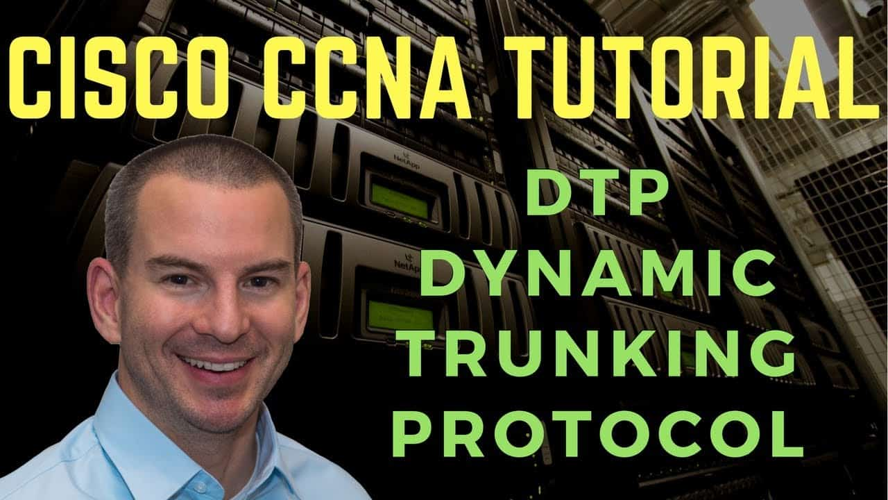 Cisco DTP Dynamic Trunking Protocol Tutorial