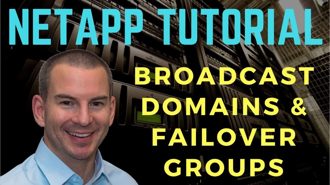 NetApp Broadcast Domains and Failover Groups Tutorial