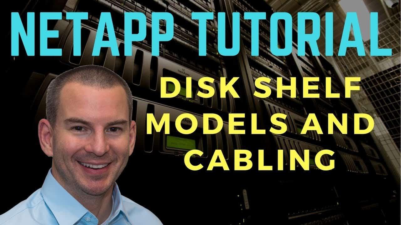 NetApp Disk Shelf Models and Cabling Tutorial