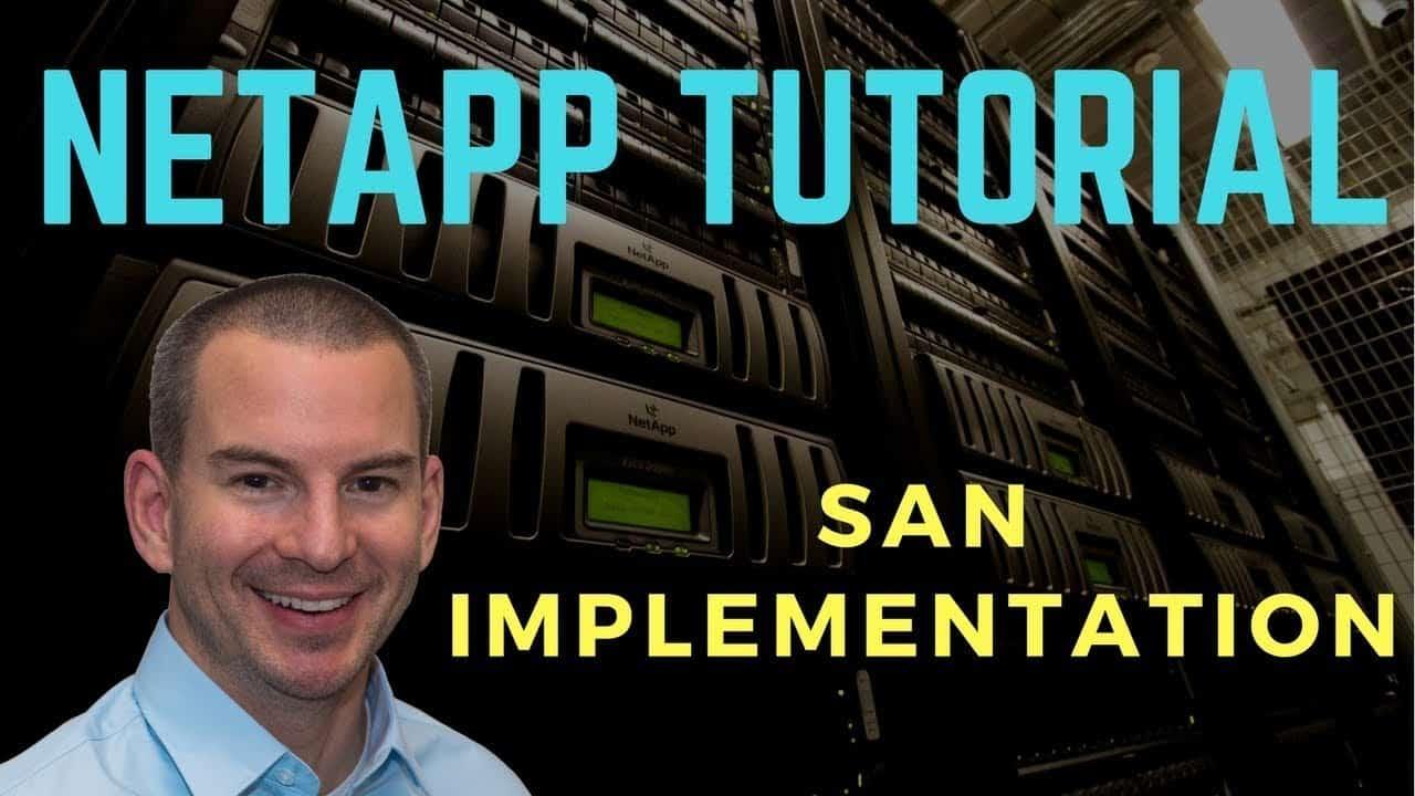 NetApp SAN Implementation Tutorial