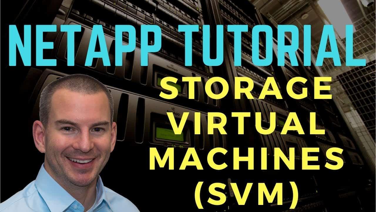 NetApp Storage Virtual Machine (SVM) Tutorial