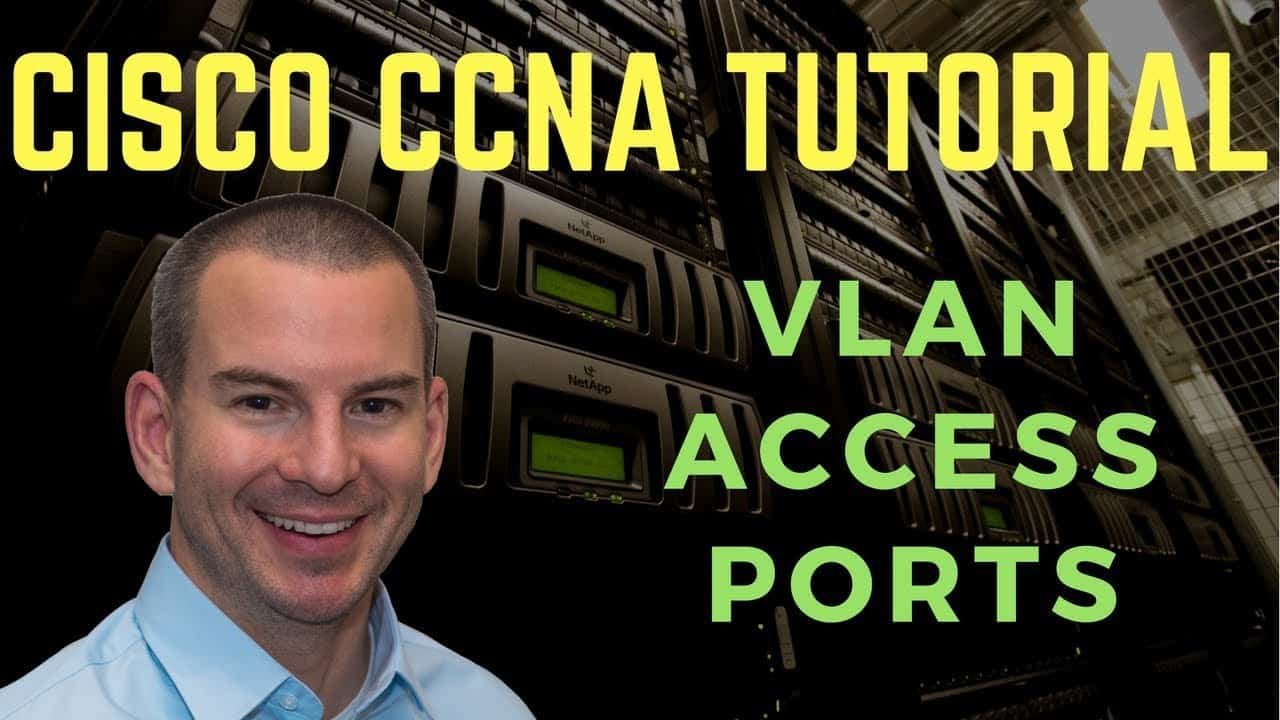 VLAN Access Ports - Cisco CCNA Tutorial